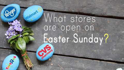 What Stores Are Open Easter Sunday 2018 Walmart Home Depot Sears